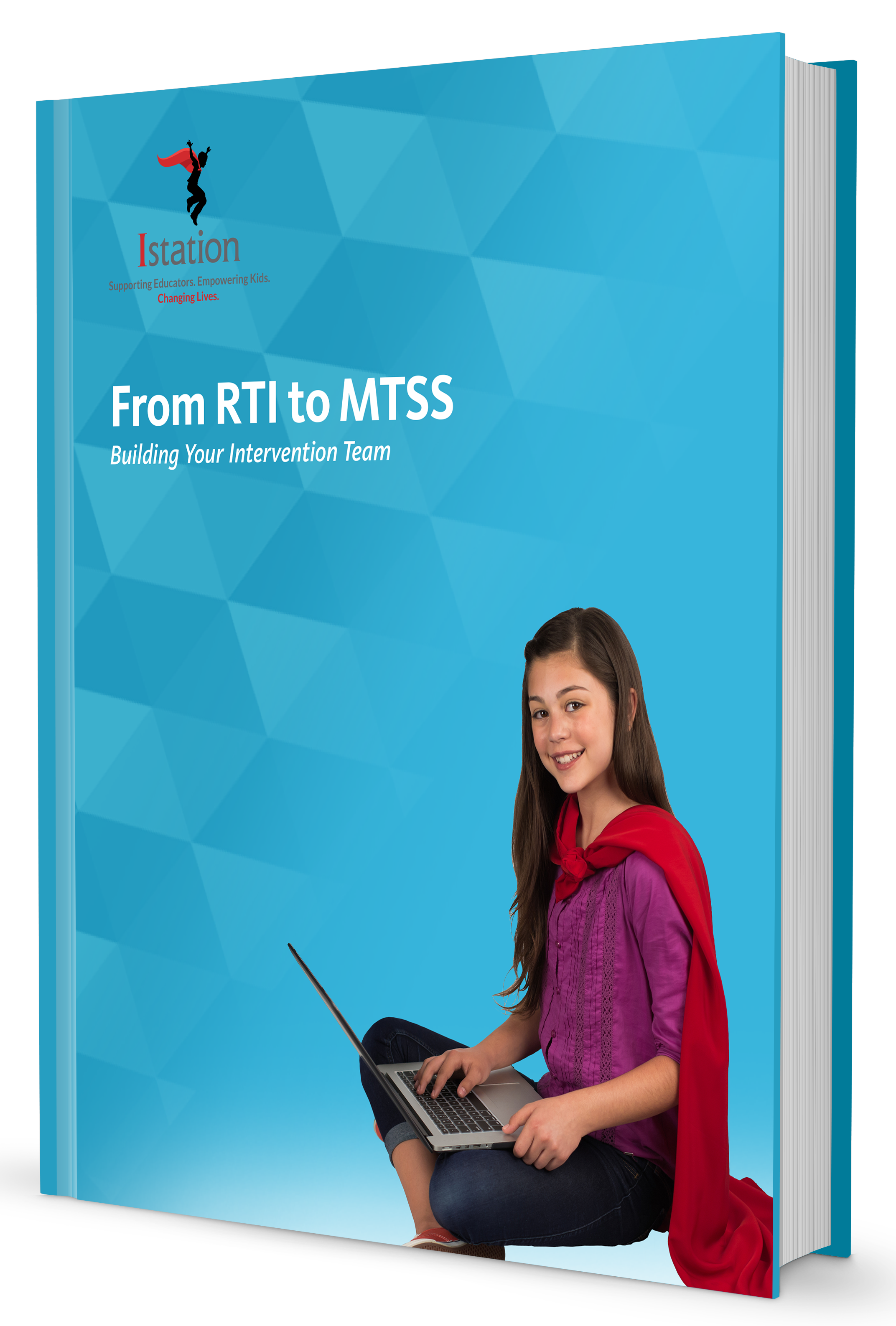From RTI to MTSS: Building Your Intervention Team